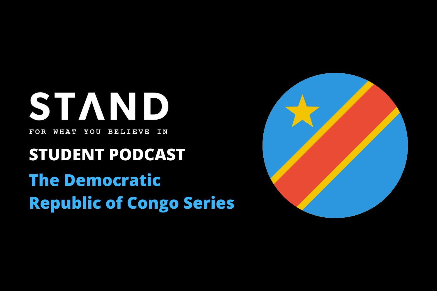STAND Student Podcast: Democratic Republic of Congo Series Episode 5