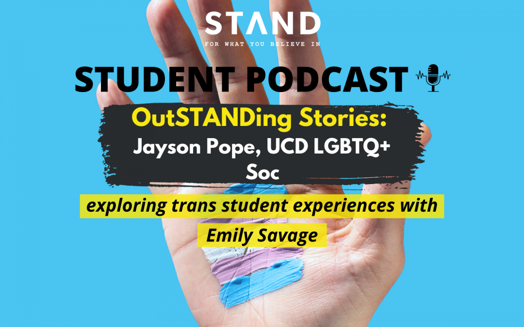 OutSTANDing Stories: Jayson Pope, UCD LBGTQ+ Soc