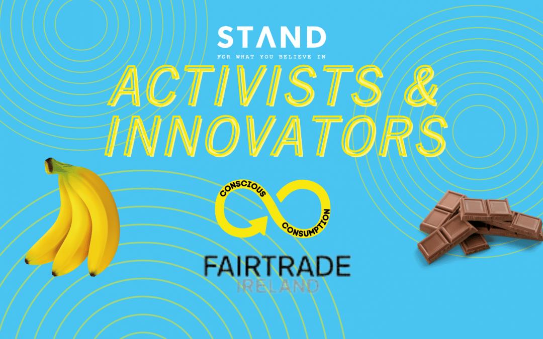 Activists + Innovators Series: Fairtrade Ireland